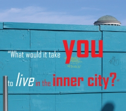 Would you live in the inner City